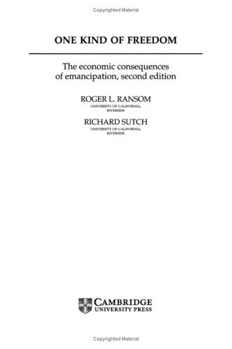 One Kind of Freedom: The Economic Consequences of Emancipation,