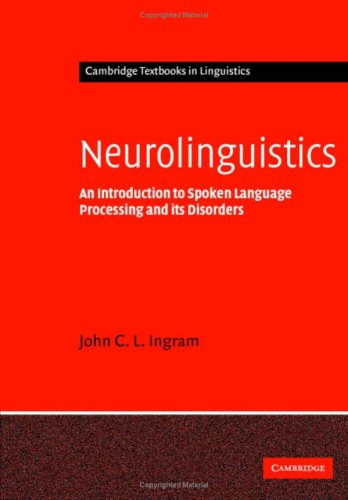 9780521791908: Neurolinguistics: An Introduction to Spoken Language Processing and its Disorders