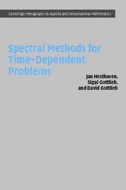 Spectral Methods for Time-Dependent Problems (Cambridge Monographs on Applied and Computational Mathematics) (9780521792110) by Jan S. Hesthaven; Sigal Gottlieb; David Gottlieb