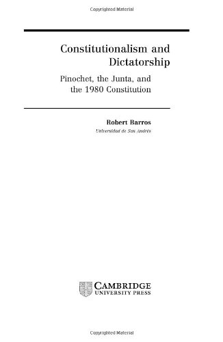 9780521792189: Constitutionalism and Dictatorship: Pinochet, the Junta, and the 1980 Constitution (Cambridge Studies in the Theory of Democracy)