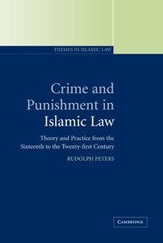 9780521792264: Crime and Punishment in Islamic Law: Theory and Practice from the Sixteenth to the Twenty-First Century (Themes in Islamic Law)
