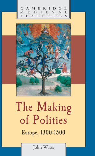 9780521792325: The Making of Polities: Europe, 1300-1500