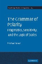 9780521792400: The Grammar of Polarity: Pragmatics, Sensitivity, and the Logic of Scales (Cambridge Studies in Linguistics)