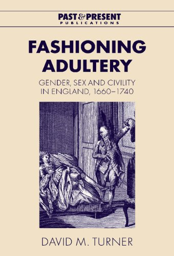 9780521792448: Fashioning Adultery: Gender, Sex and Civility in England, 1660-1740 (Past and Present Publications)
