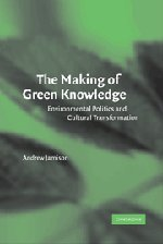 9780521792523: The Making of Green Knowledge: Environmental Politics and Cultural Transformation