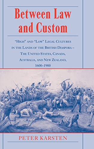 9780521792837: Between Law and Custom: 'High' and 'Low' Legal Cultures in the Lands of the British Diaspora - The United States, Canada, Australia, and New Zealand, 1600-1900