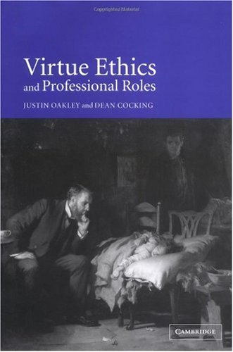 9780521793056: Virtue Ethics and Professional Roles