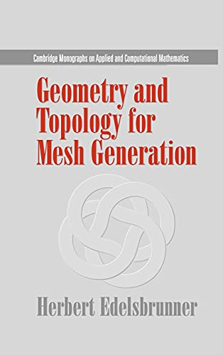 9780521793094: Geometry and Topology for Mesh Generation (Cambridge Monographs on Applied and Computational Mathematics)