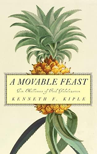 9780521793537: A Movable Feast: Ten Millennia of Food Globalization