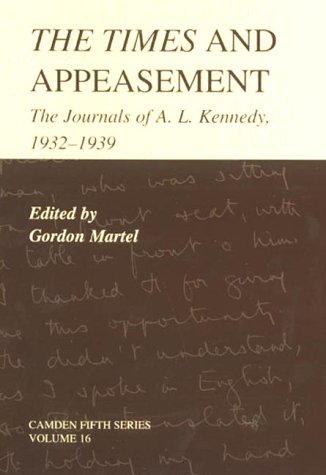 9780521793544: The Times and Appeasement: The Journals of A. L. Kennedy, 1932–1939 (Camden Fifth Series, Series Number 16)