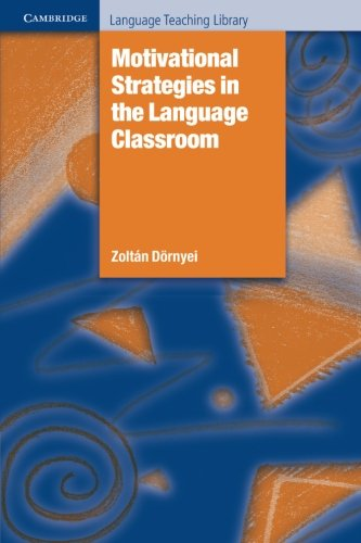 9780521793773: Motivational Strategies in the Language Classroom (Cambridge Language Teaching Library)