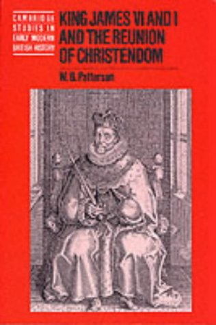 9780521793858: King James VI and I and the Reunion of Christendom (Cambridge Studies in Early Modern British History)