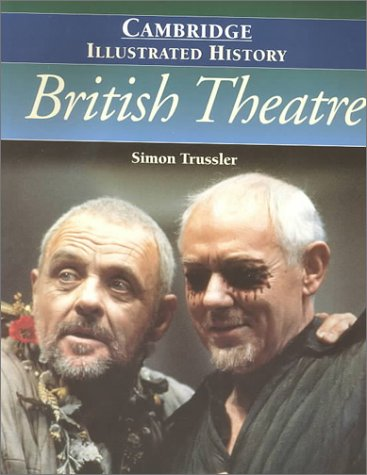 9780521794305: The Cambridge Illustrated History of British Theatre (Cambridge Illustrated Histories)