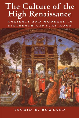 9780521794411: The Culture of the High Renaissance: Ancients and Moderns in Sixteenth-Century Rome