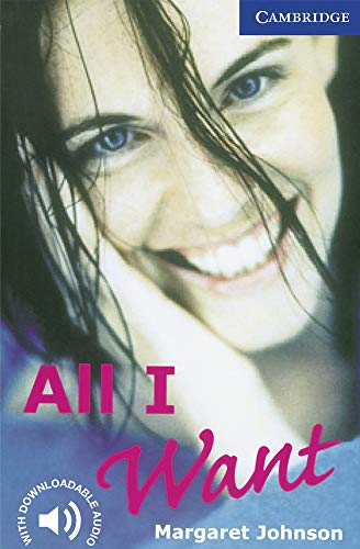 9780521794541: CER5: All I Want Level 5 (Cambridge English Readers)