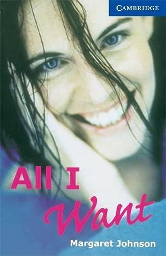 9780521794541: All I Want Level 5 (Cambridge English Readers)