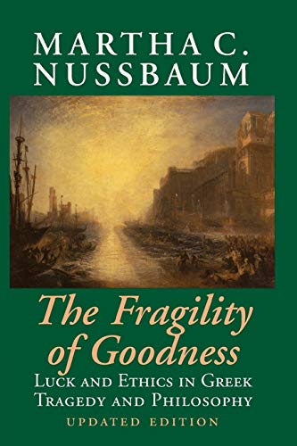 9780521794725: The Fragility of Goodness 2nd Edition Paperback: Luck and Ethics in Greek Tragedy and Philosophy