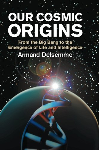9780521794800: Our Cosmic Origins: From the Big Bang to the Emergence of Life and Intelligence