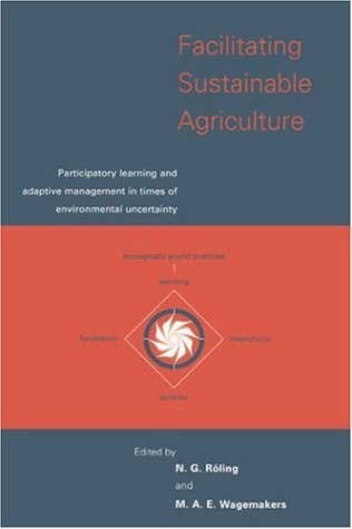 9780521794817: Facilitating Sustainable Agriculture: Participatory Learning and Adaptive Management in Times of Environmental Uncertainty
