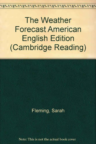 The Weather Forecast American English Edition (Cambridge Reading): Fleming, Sarah