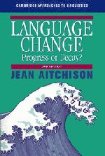 9780521795357: Language Change: Progress or Decay? (Cambridge Approaches to Linguistics)