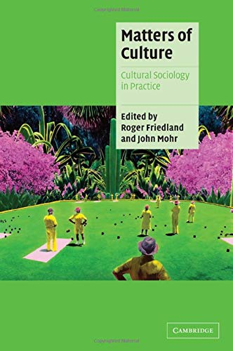 9780521795456: Matters of Culture: Cultural Sociology in Practice