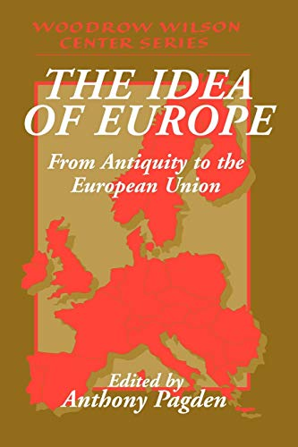 9780521795524: The Idea of Europe: From Antiquity to the European Union (Woodrow Wilson Center Press)