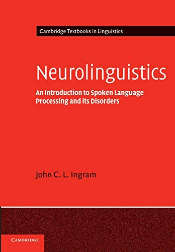 9780521796408: Neurolinguistics: An Introduction to Spoken Language Processing and its Disorders (Cambridge Textbooks in Linguistics)