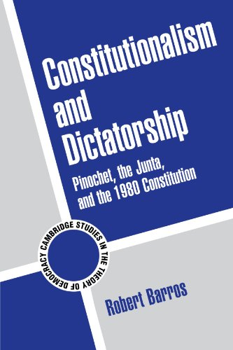 9780521796583: Constitutionalism and Dictatorship: Pinochet, the Junta, and the 1980 Constitution (Cambridge Studies in the Theory of Democracy)