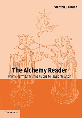 9780521796620: The Alchemy Reader: From Hermes Trismegistus to Isaac Newton