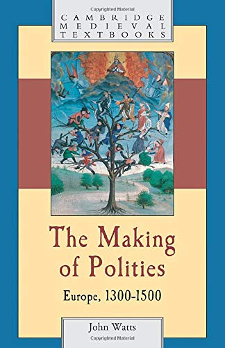 9780521796644: The Making of Polities: Europe, 1300-1500