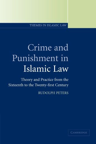 Crime and Punishment in Islamic Law. Theory and Practice from the Sixteenth to the Twenty-First C...