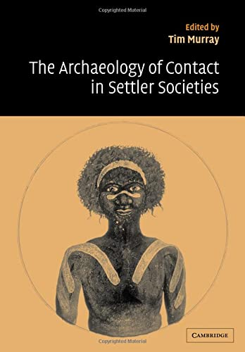 The Archaeology of Contact in Settler Societies (New Directions in Archaeology)