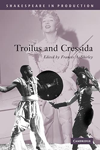 9780521796842: Troilus and Cressida (Shakespeare in Production)