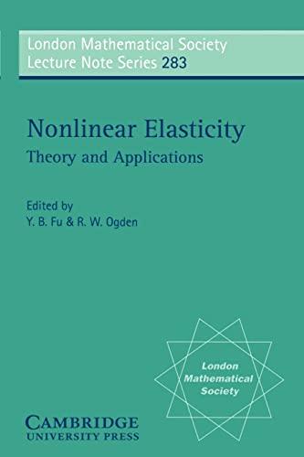 Nonlinear Elasticity: Theory and Applications (London Mathematical: Yibin B. Fu