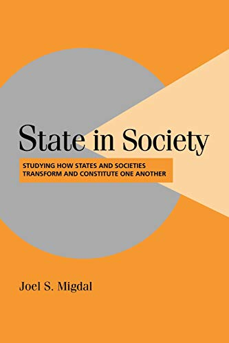 9780521797061: State in Society: Studying How States and Societies Transform and Constitute One Another