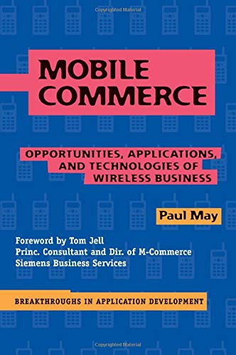9780521797566: Mobile Commerce : Opportunities, Applications, and Technologies of Wireless Business