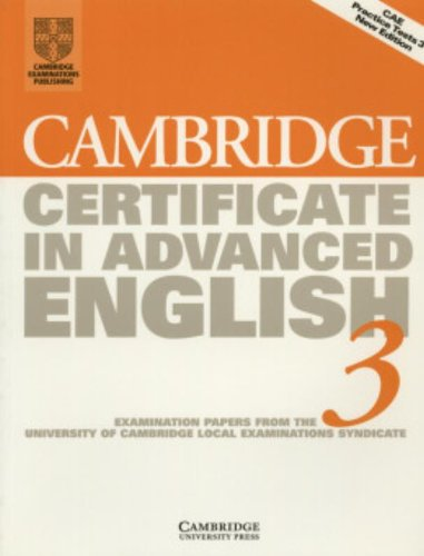 9780521797665: Cambridge Certificate in Advanced English 3 Student's Book: Examination Papers from the University of Cambridge Local Examinations Syndicate (CAE Practice Tests)
