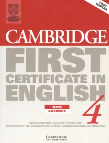 9780521797702: Cambridge First Certificate in English 4 Student's Book with answers: Examination Papers from the University of Cambridge Local Examinations Syndicate (FCE Practice Tests)