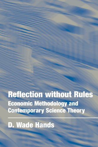 9780521797962: Reflection without Rules: Economic Methodology and Contemporary Science Theory