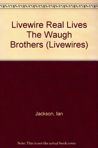 Livewire Real Lives The Waugh Brothers (Livewires) (0521798396) by Jackson, Ian
