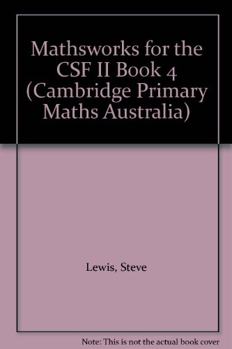 Mathsworks for the CSF II Book 4 (Cambridge Primary Maths Australia) (0521798795) by Steve Lewis; Ted Marks; David Cross; Peter Cribb