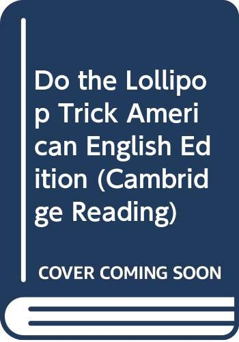 9780521798969: Do the Lollipop Trick American English Edition (Cambridge Reading)