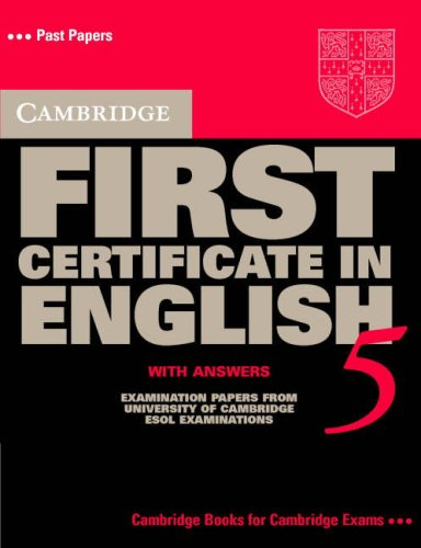 9780521799171: Cambridge first certificate in english. Student's book. With answers. Per le Scuole superiori: Examination Papers from the University of Cambridge Local Examinations Syndicate (FCE Practice Tests)