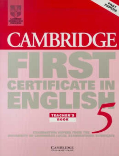 9780521799188: Cambridge First Certificate in English 5 Teacher's Book: Examination Papers from the University of Cambridge Local Examinations Syndicate (FCE Practice Tests)