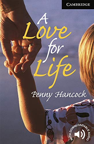 9780521799461: A Love for Life Level 6 (Cambridge English Readers)