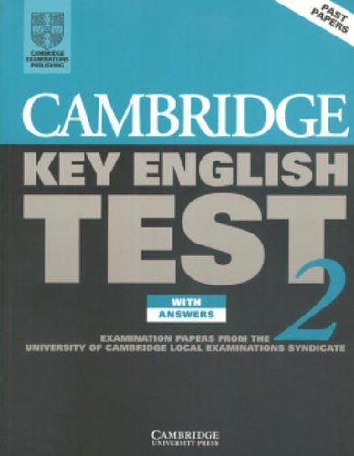 Cambridge Key English Test 2 Student's Book with answers: Examination Papers from the University of Cambridge Local Examinations Syndicate (9780521799492) by University Of Cambridge Local Examinations Syndicate