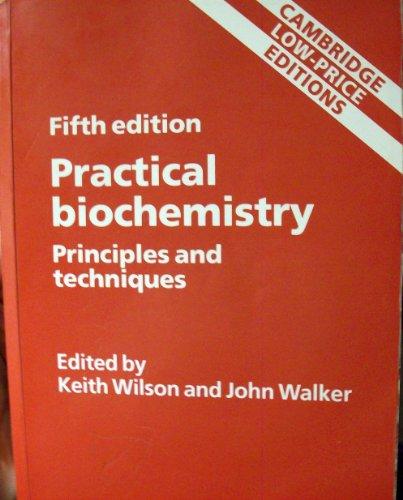 Practical Biochemistry (Cambridge low price editions): Walker, John M;