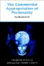 9780521800143: The Commercial Appropriation of Personality (Cambridge Intellectual Property and Information Law)