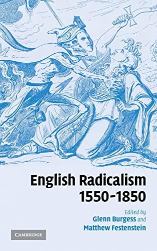 9780521800174: English Radicalism, 1550-1850